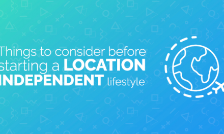 Things to Consider Before Starting a Location Independent Lifestyle