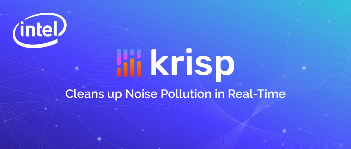 Krisp Will Consume Less Battery on New Intel-Powered Laptops