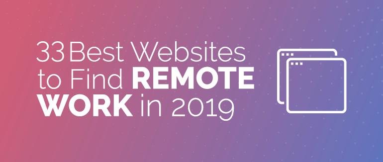 33 Best Websites to Find Remote Work in 2019