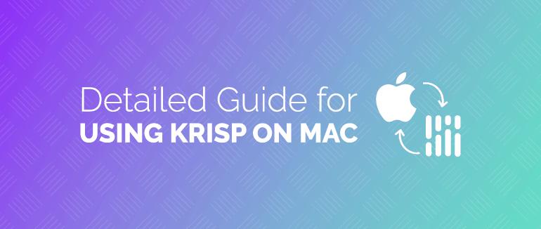 Detailed Guide for Using Krisp on Mac